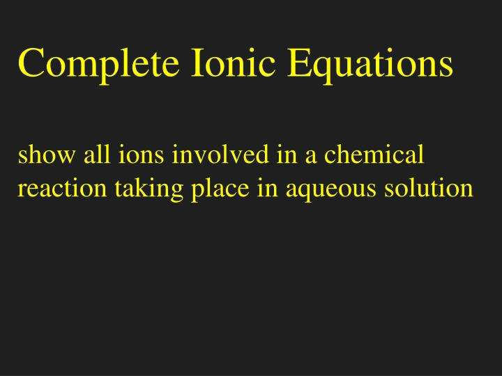 Complete Ionic Equations