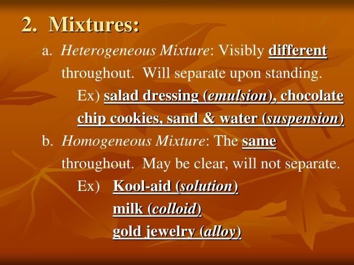2.  Mixtures: