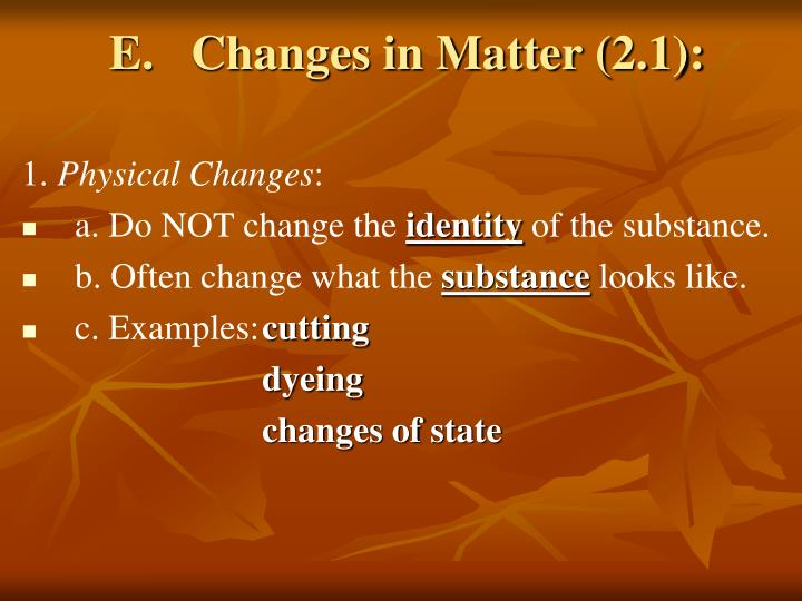 E.   Changes in Matter (2.1):