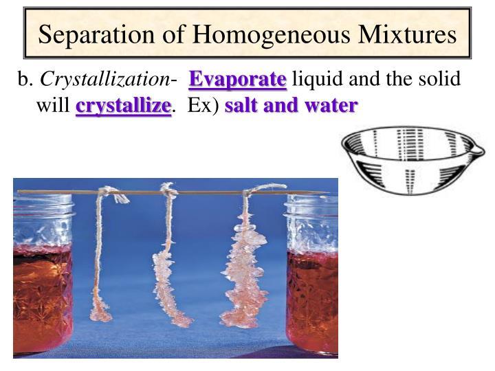 Separation of Homogeneous Mixtures