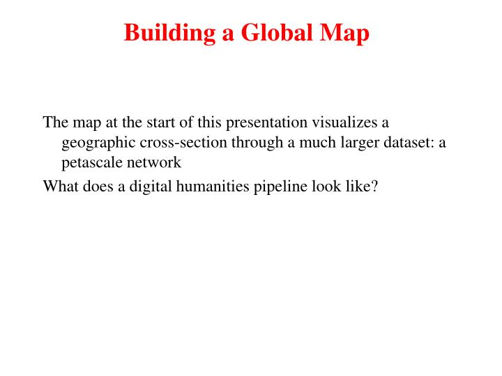 Building a Global Map
