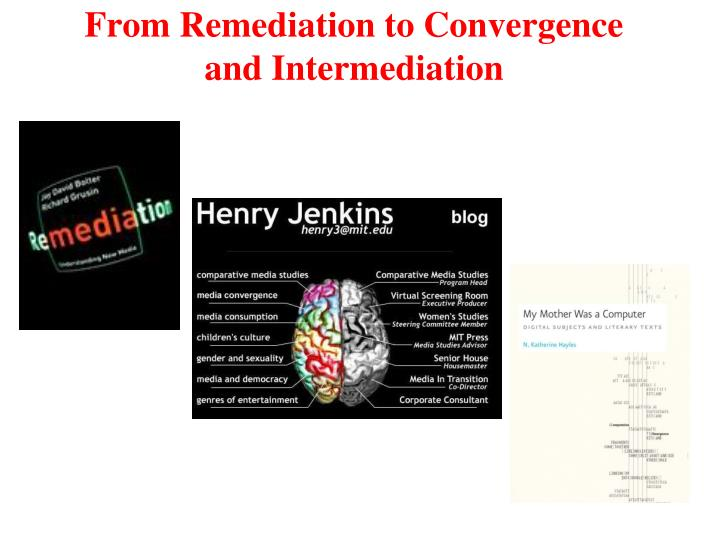 From Remediation to Convergence and Intermediation