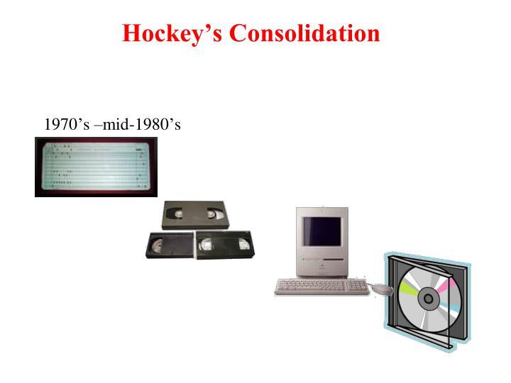 Hockey's Consolidation