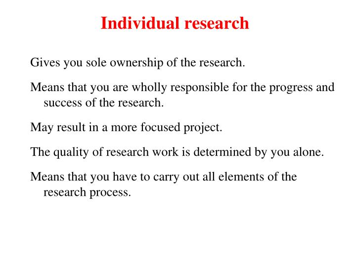 Individual research