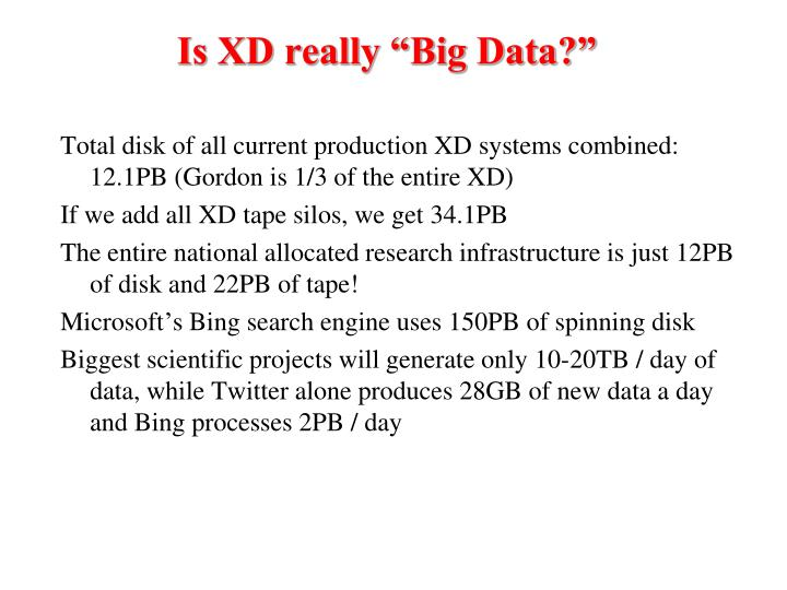 "Is XD really ""Big Data?"""