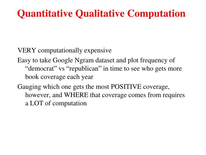 Quantitative Qualitative Computation