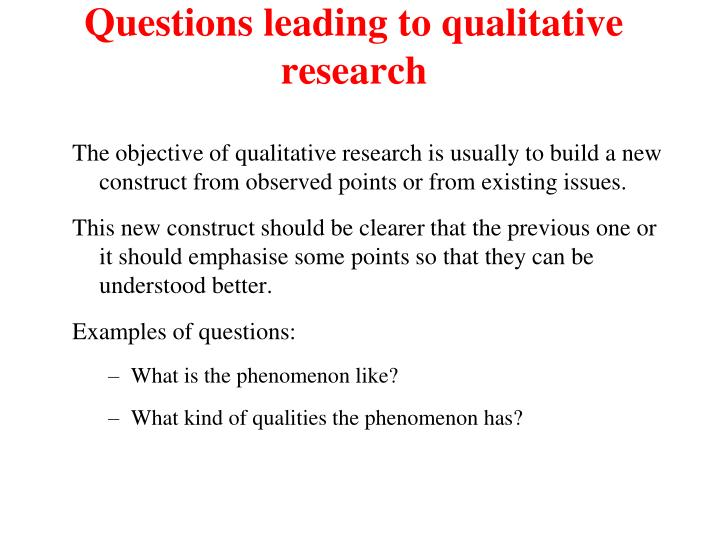 Questions leading to qualitative research