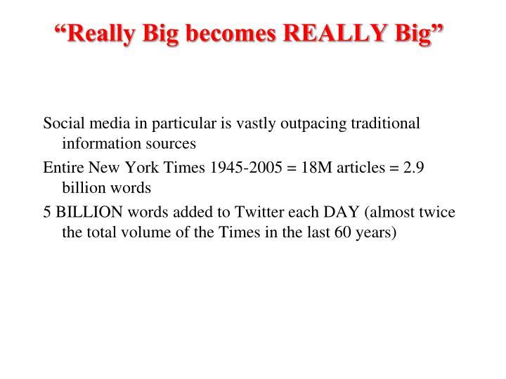 """""""Really Big becomes REALLY Big"""""""