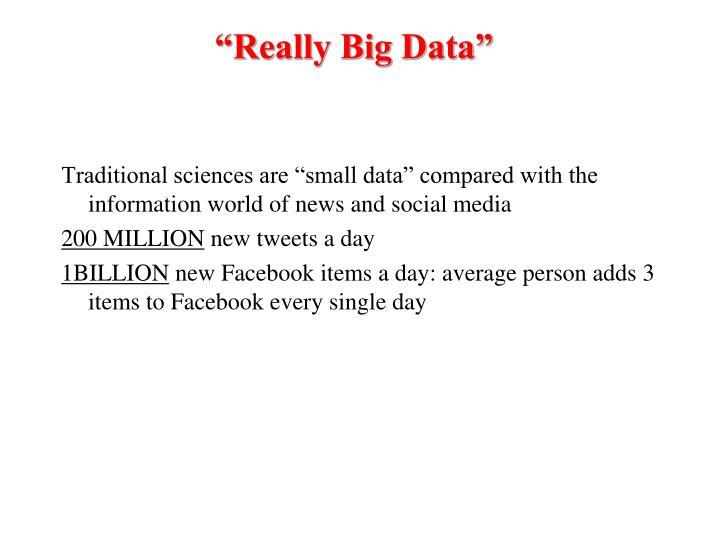 """""""Really Big Data"""""""