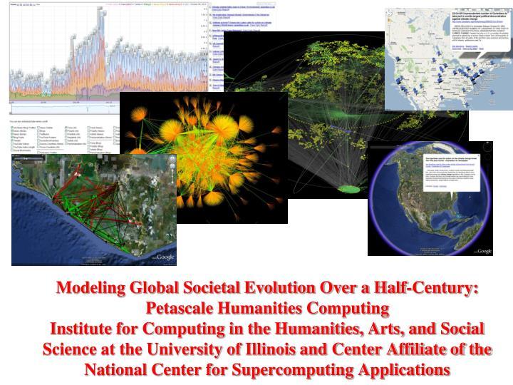 Modeling Global Societal Evolution Over a Half-Century: Petascale Humanities Computing