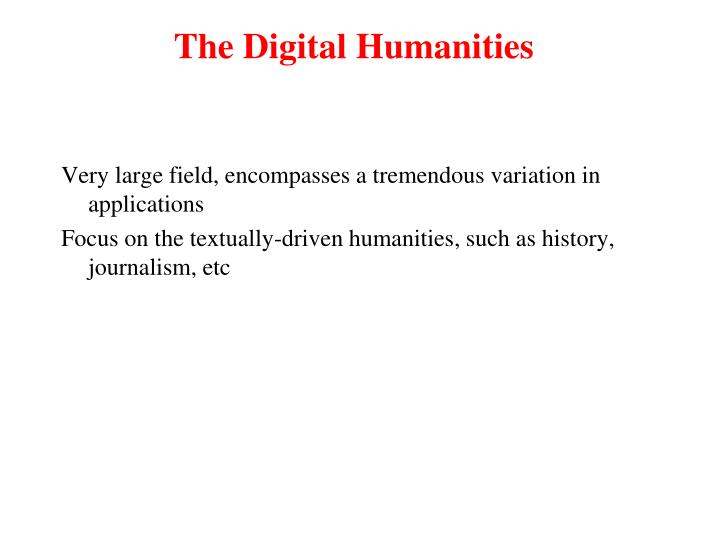 The Digital Humanities