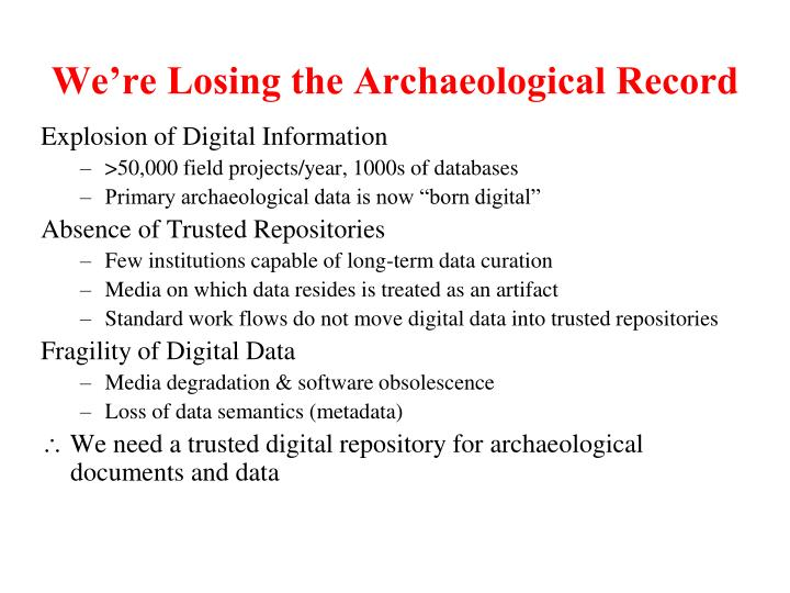 We're Losing the Archaeological Record