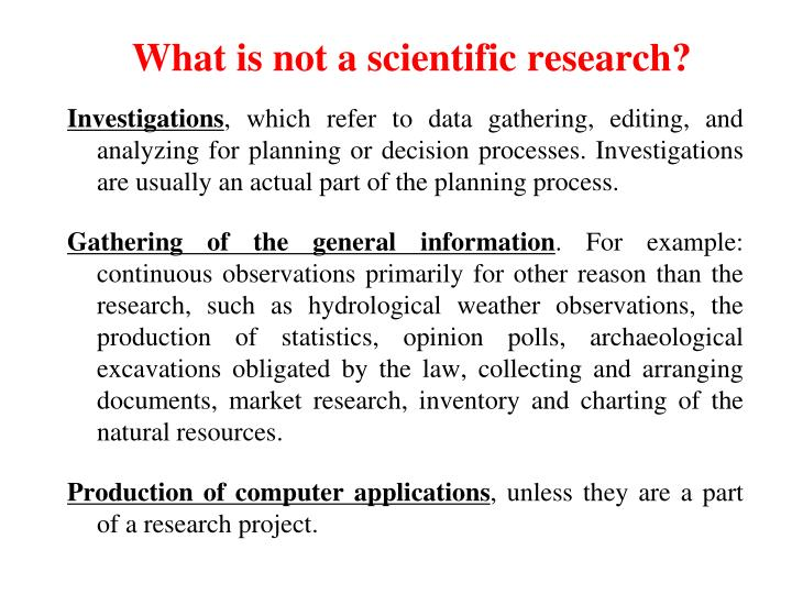 What is not a scientific research?