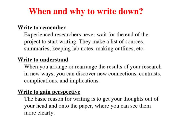 When and why to write down?