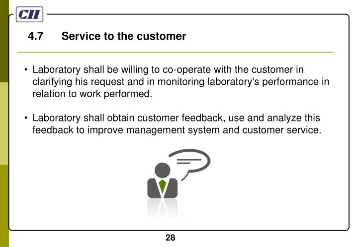 4.7      Service to the customer