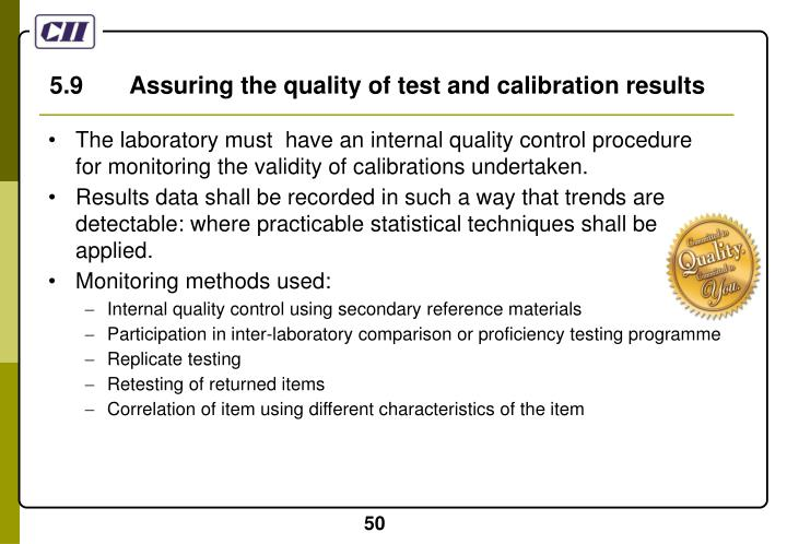 5.9       Assuring the quality of test and calibration results