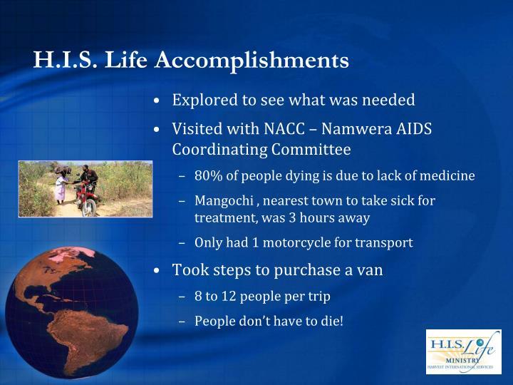 H.I.S. Life Accomplishments
