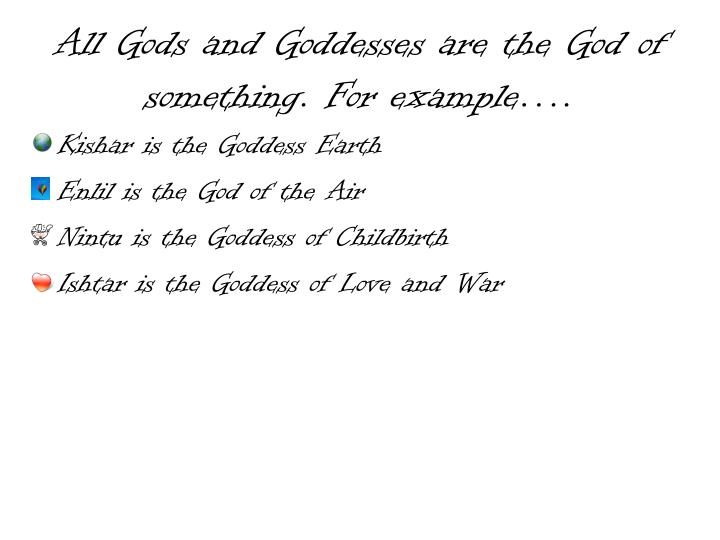 All Gods and Goddesses are the God of something. For example….
