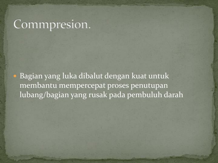 Commpresion.