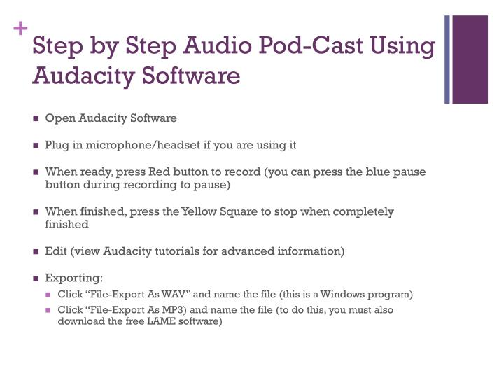 Step by Step Audio Pod-Cast Using Audacity Software