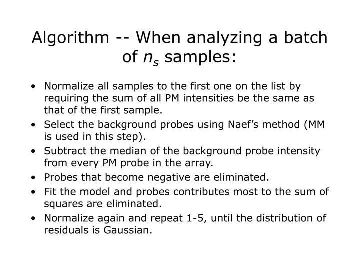 Algorithm -- When analyzing a batch of