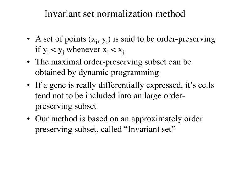 Invariant set normalization method
