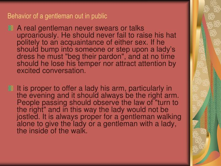 Behavior of a gentleman out in public