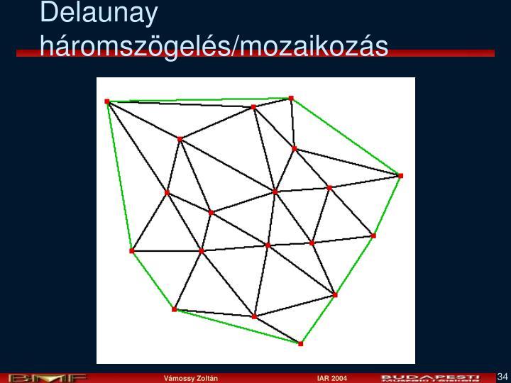 Delaunay háromszögelés/mozaikozás