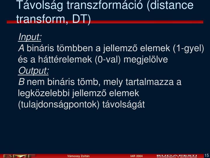 Távolság transzformáció (distance transform, DT)