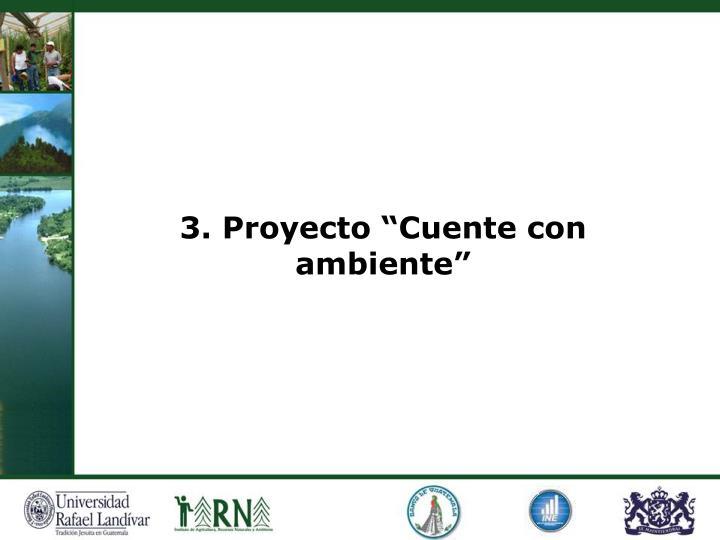 """3. Proyecto """"Cuente con ambiente"""""""