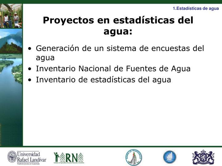 1.Estadísticas de agua