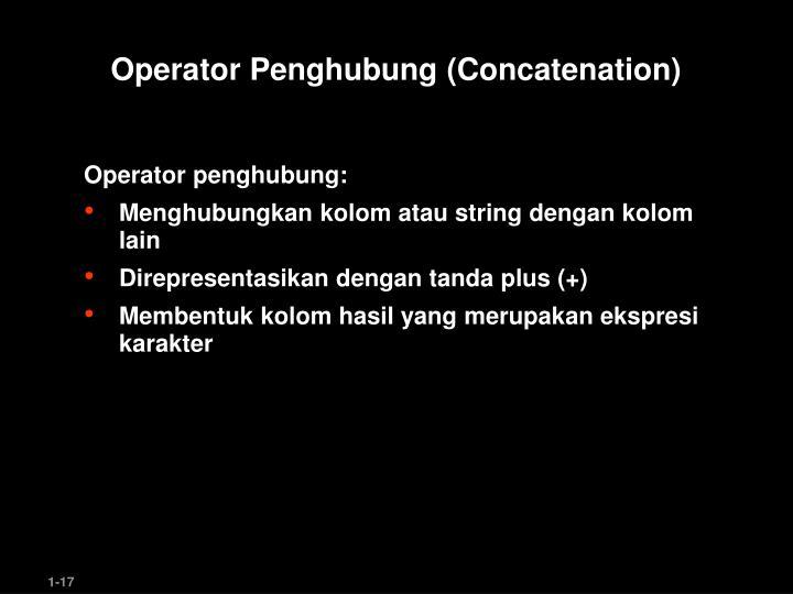 Operator Penghubung (Concatenation)