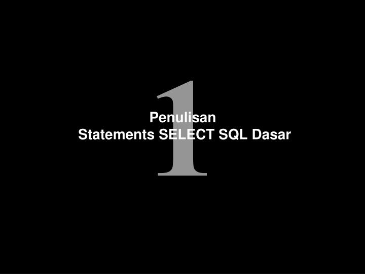 Penulisan statements select sql dasar