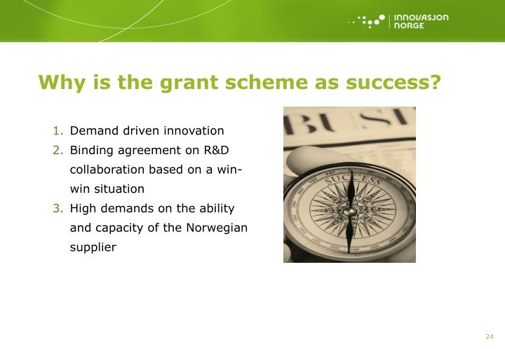 Why is the grant scheme as success?