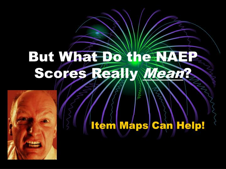 But What Do the NAEP Scores Really