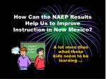 how can the naep results help us to improve instruction in new mexico