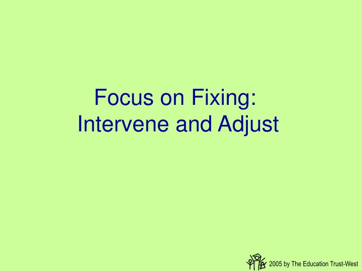 Focus on Fixing: