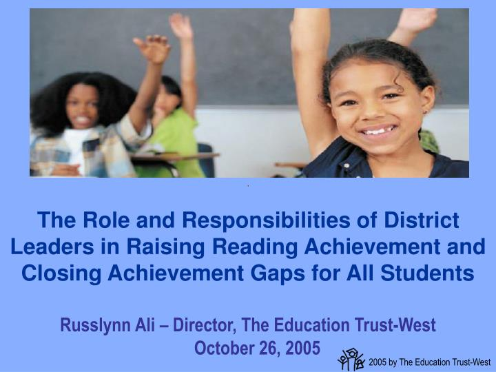 The Role and Responsibilities of District Leaders in Raising Reading Achievement and Closing Achieve...