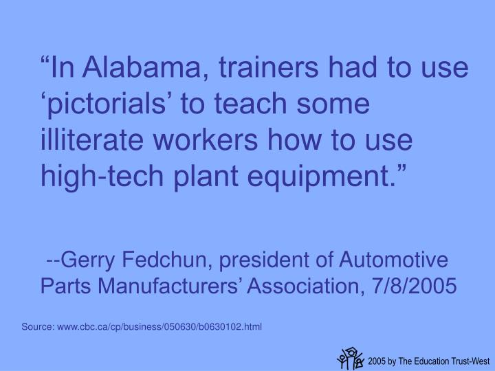 """In Alabama, trainers had to use 'pictorials' to teach some illiterate workers how to use high-tech plant equipment."""