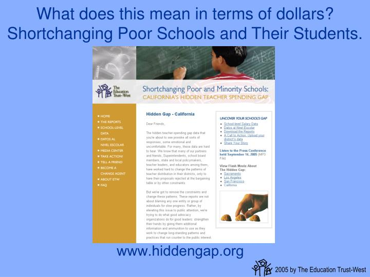 What does this mean in terms of dollars? Shortchanging Poor Schools and Their Students.
