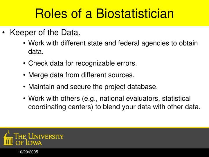 Roles of a Biostatistician