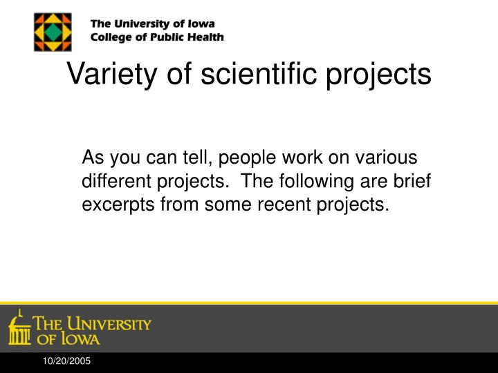 Variety of scientific projects