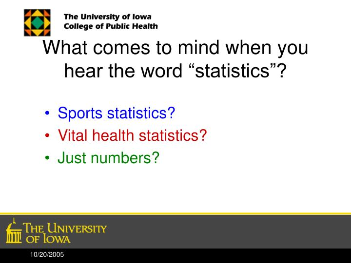 What comes to mind when you hear the word statistics