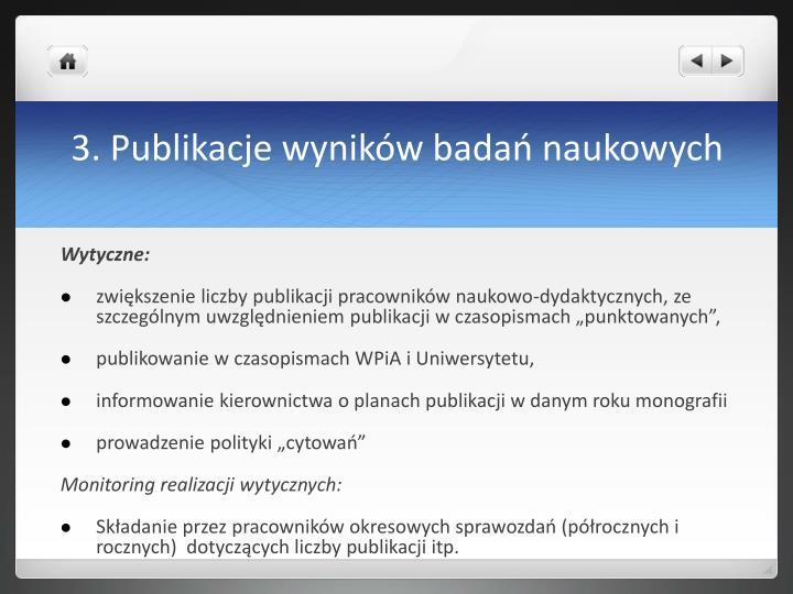 3. Publikacje wyników badań naukowych