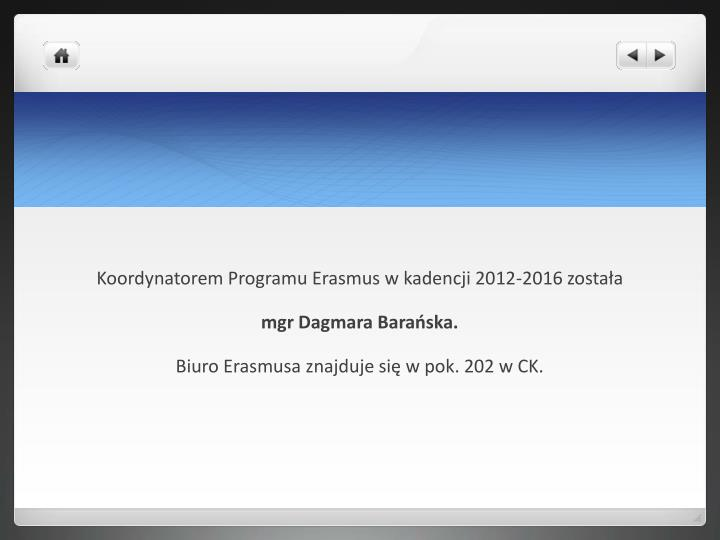 Koordynatorem Programu Erasmus w kadencji 2012-2016 została
