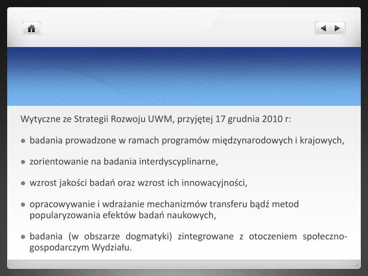 Wytyczne ze Strategii Rozwoju UWM, przyjętej 17 grudnia 2010 r: