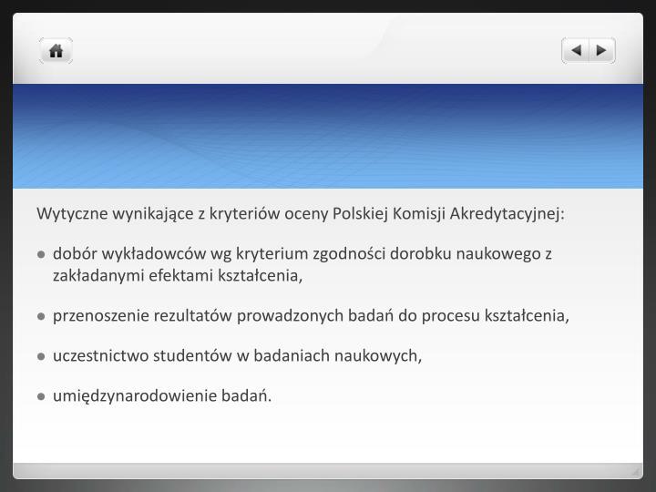 Wytyczne wynikające z kryteriów oceny Polskiej Komisji Akredytacyjnej: