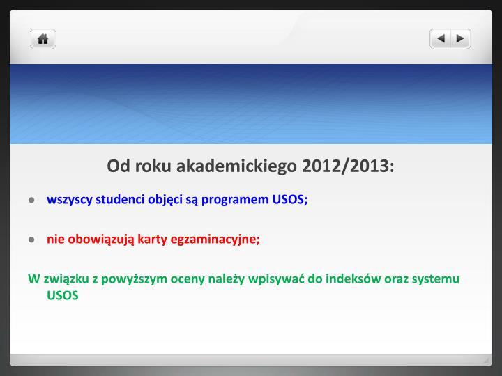 Od roku akademickiego 2012/2013: