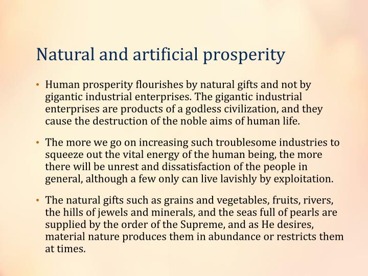 Natural and artificial prosperity