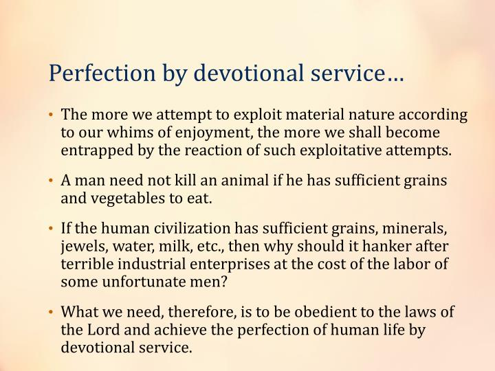 Perfection by devotional service…